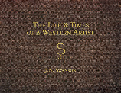 The Life and Times of a Western Artist Book